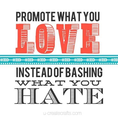 Provoca lo que amas, no lo que odias