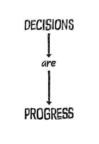 Debemos tomar decisiones que nos aporten progreso y evolución