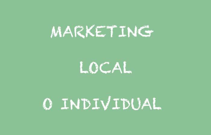 Estrategias de segmentación: marketing local o marketing individual
