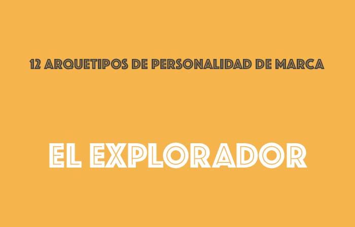 Los 12 arquetipos de la personalidad de marca: El explorador