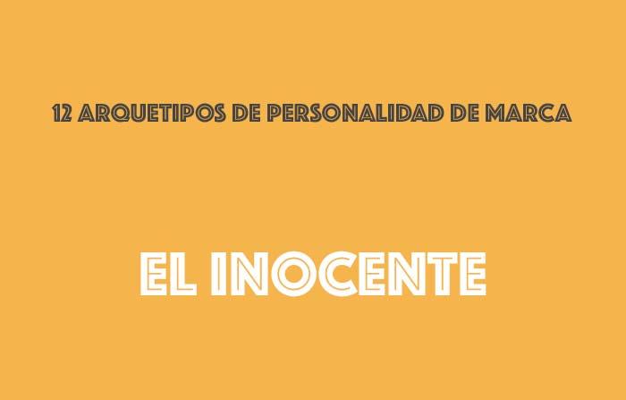 Los 12 arquetipos de la personalidad de marca: El inocente