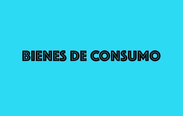 Principales tipos de mercado y sus características: Bienes de consumo