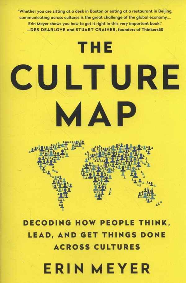 The Culture Map: Decoding How People Think, Lead, and Get Things