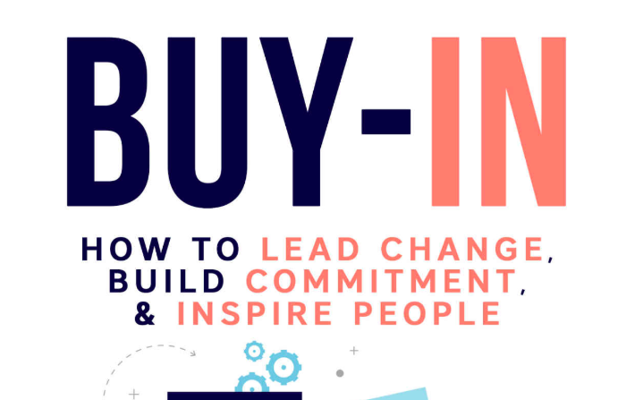 Buy-In: How to Lead Change, Build Commitment & Inspire People