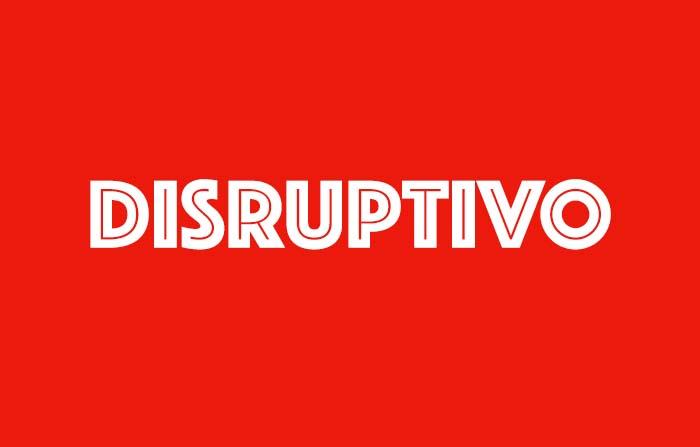 Palabras estratégicas para una comunicación de impacto: Disruptivo