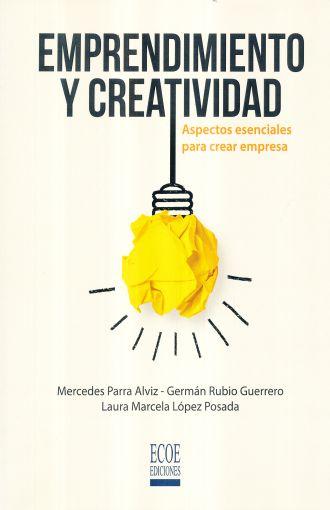 Emprendimiento y creatividad: Aspectos esenciales para crear empresas