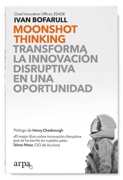 Moonshot Thinking: Transforma la innovación disruptiva en oportunidad